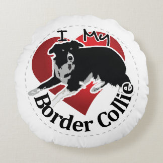I Love My Adorable Funny & Cute Border Collie Dog Round Pillow