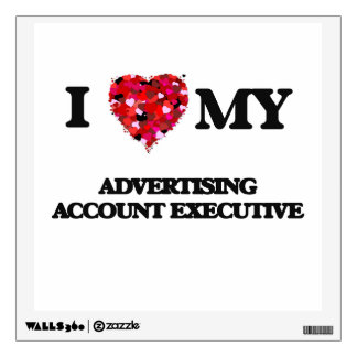 I love my Advertising Account Executive Wall Graphics