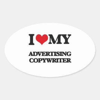 I love my Advertising Copywriter Oval Sticker