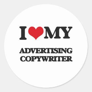 I love my Advertising Copywriter Round Sticker