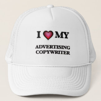 I love my Advertising Copywriter Trucker Hat