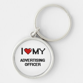 I love my Advertising Officer Silver-Colored Round Keychain
