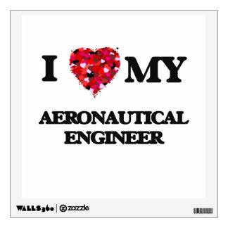 I love my Aeronautical Engineer Wall Sticker