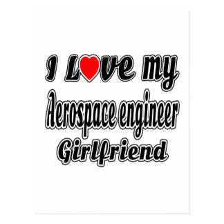 I love my Aerospace engineer girlfriend Post Cards
