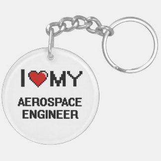 I love my Aerospace Engineer Double-Sided Round Acrylic Keychain