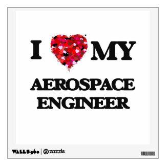 I love my Aerospace Engineer Wall Sticker