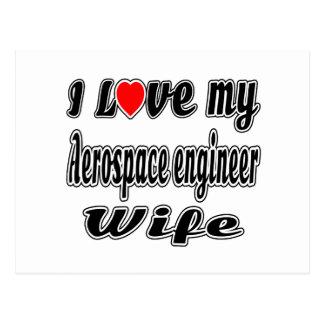 I love my Aerospace engineer  wife Post Cards