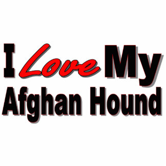 I Love My Afghan Dog Breed Merchandise Cutout