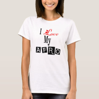 I Love My Afro T-Shirt