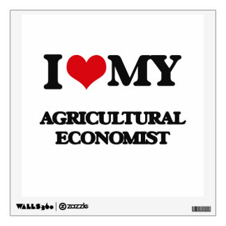 I love my Agricultural Economist Wall Decal