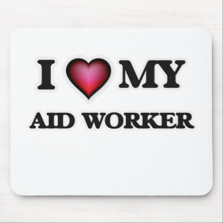 I love my Aid Worker Mouse Pad