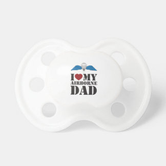 I LOVE MY AIRBORNE DAD PACIFIER