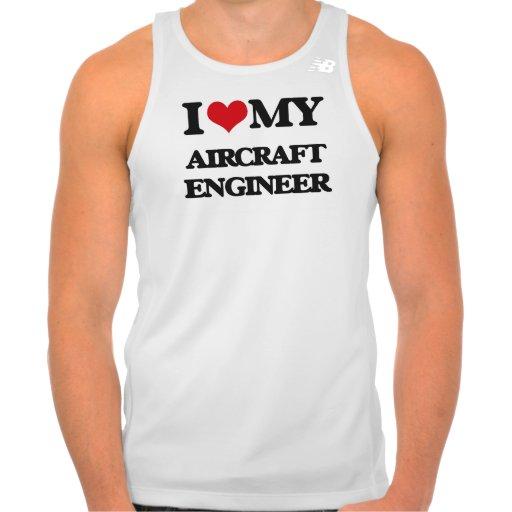 I love my Aircraft Engineer Shirt Tank Tops, Tanktops Shirts