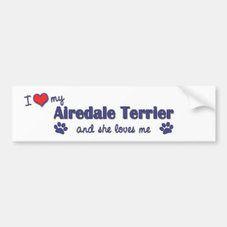 I Love My Airedale Terrier (Female Dog) Bumper Sticker