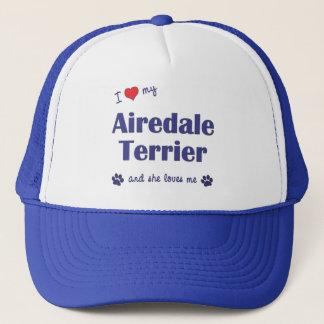 I Love My Airedale Terrier (Female Dog) Trucker Hat