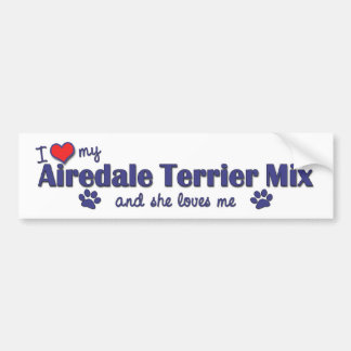 I Love My Airedale Terrier Mix Female Dog Bumper Stickers