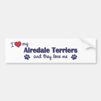 I Love My Airedale Terriers Multiple Dogs Bumper Stickers