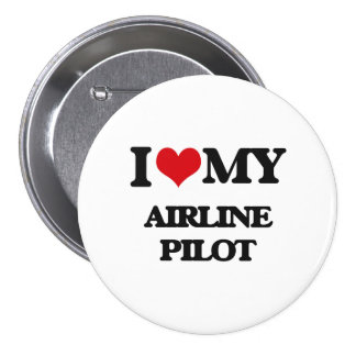 I love my Airline Pilot Pinback Button