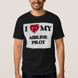 I love my Airline Pilot Tees