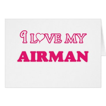 I love my Airman Card