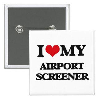 I love my Airport Screener Pinback Button