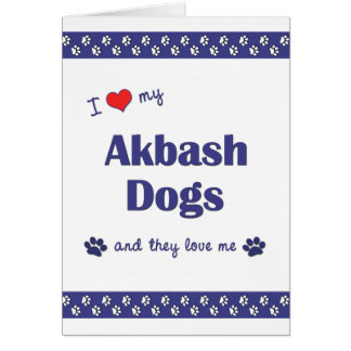 I Love My Akbash Dogs (Multiple Dogs) Card