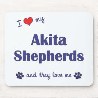 I Love My Akita Shepherds (Multiple Dogs) Mouse Pad