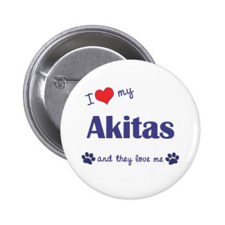 I Love My Akitas (Multiple Dogs) Pinback Button
