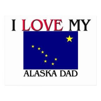 I Love My Alaska Dad Postcard