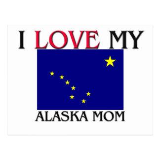 I Love My Alaska Mom Postcard