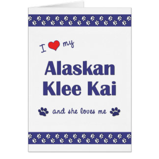 I Love My Alaskan Klee Kai (Female Dog) Card