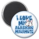 I Love My Alaskan Malamute Magnet