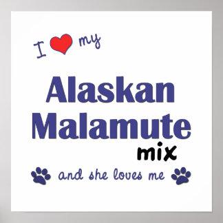 I Love My Alaskan Malamute Mix (Female Dog) Poster