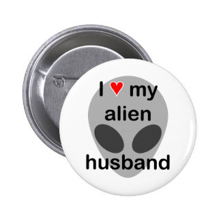 I love my alien husband pinback button