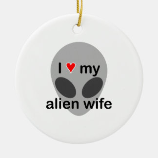 I love my alien wife ornaments