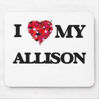 I Love MY Allison Mouse Pad