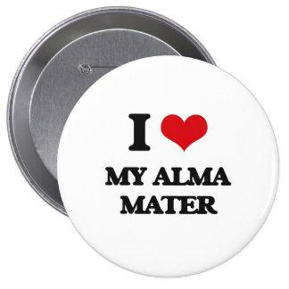 I Love My Alma Mater 4 Inch Round Button