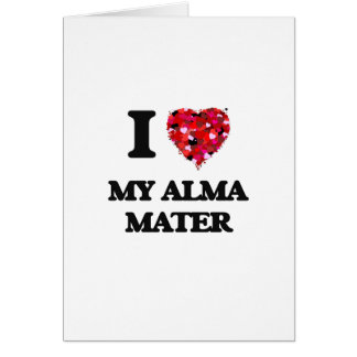 I Love My Alma Mater Greeting Card