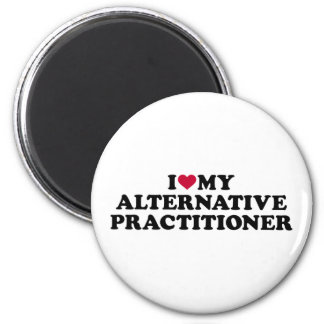 I love my alternative practitioner magnet