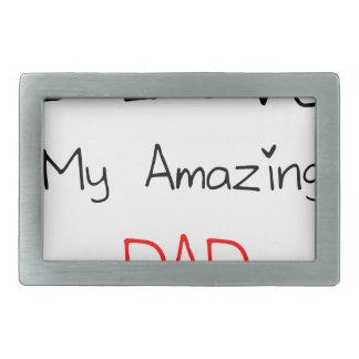 I Love My Amazing Dad Rectangular Belt Buckle