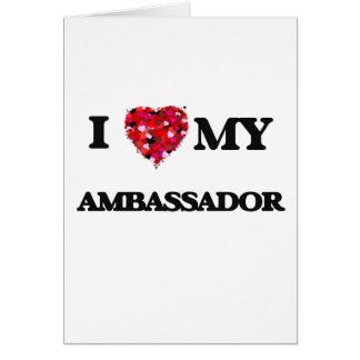 I love my Ambassador Greeting Card