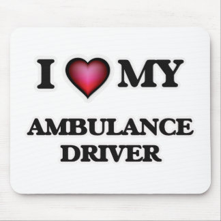 I love my Ambulance Driver Mouse Pad