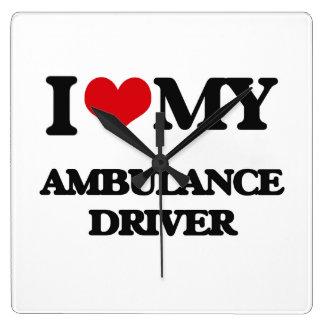 I love my Ambulance Driver Square Wall Clock