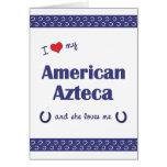 I Love My American Azteca (Female Horse) Greeting Cards