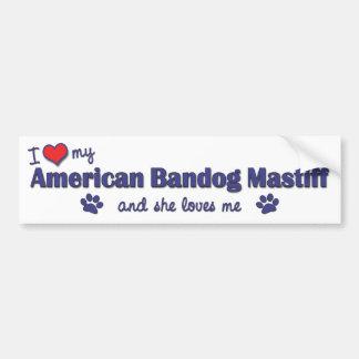 I Love My American Bandog Mastiff (Female Dog) Bumper Sticker