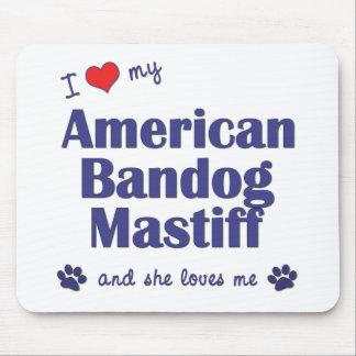 I Love My American Bandog Mastiff (Female Dog) Mouse Pad