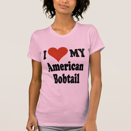 I Love My American Bobtail Cat Gifts and Apparel Shirt