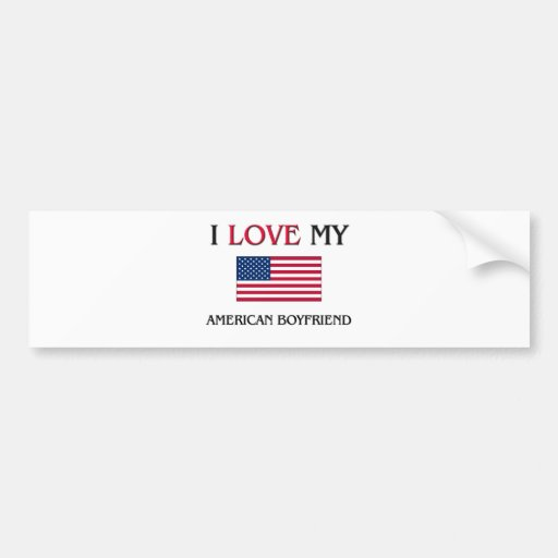 I Love My American Boyfriend Car Bumper Sticker