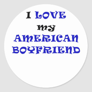I Love my American Boyfriend Classic Round Sticker