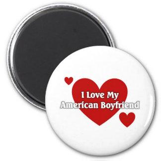 I love my American Boyfriend 2 Inch Round Magnet